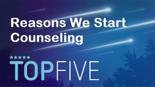 Top 5 Reasons People Start Counseling